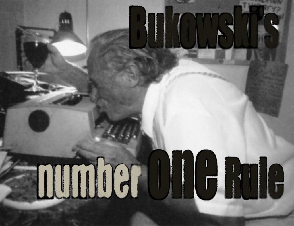 Click to visit the original post: Number one #writing #rule from Charles #Bukoski