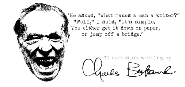 Click the image for 19 more Bukowski's quotes on writing