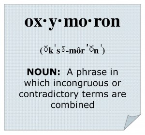 Look up the meaning of oxymoron