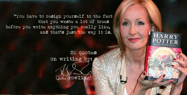 Click the image for 19 more of JK Rowling's quotes on writing