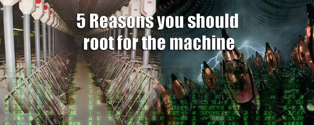 #matrix 5 reasons you should root for the machine