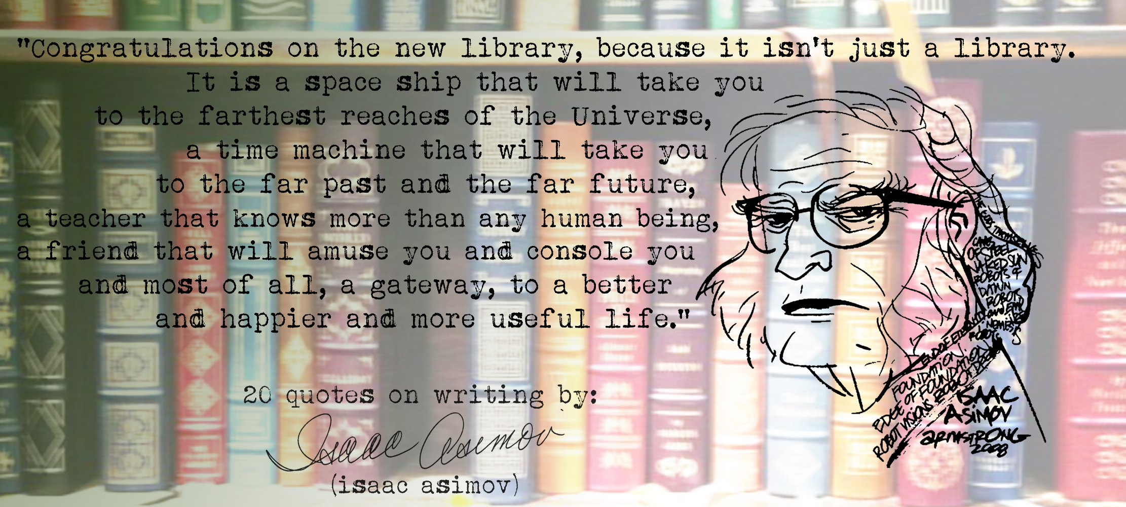 the life of isaac asimov before becoming a writer Isaac asimov biography, life, interesting facts childhood & early life isaak yudovick ozimov was born in petrovichi, russia on 2nd january 1920 to parents anna rachel berman and judah ozimov when the family moved to brooklyn in 1924, it was then that ozimov surname was changed to asimov he was named isaac after his maternal.