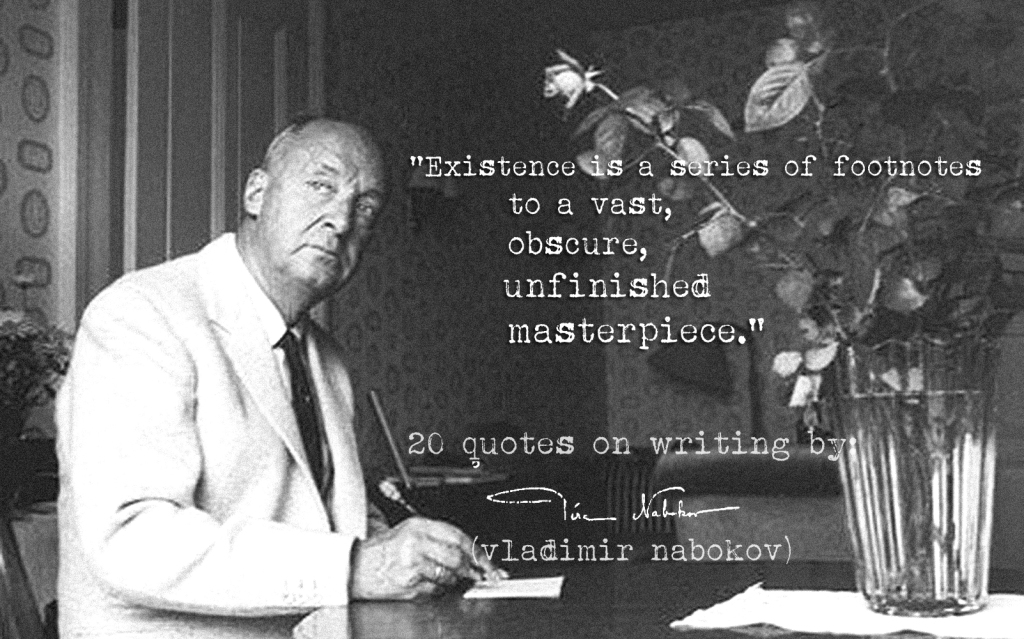 (Click) for 19 more Vladimir Nabokov's quotes on writing