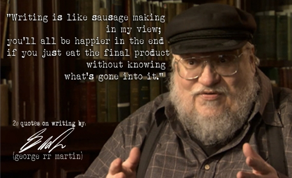 Click the image for 19 more George R.R. Martin's quotes on writing