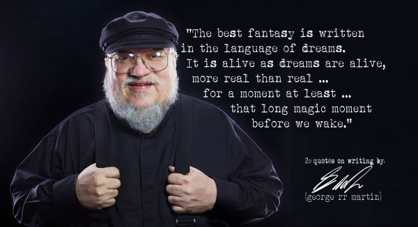 Click the image for 19 more George RR Martin's quotes on writing