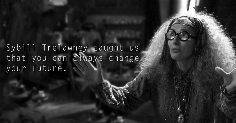Sybill (or Sibyll) Patricia Trelawney - See the 30 Things That Harry Potter taught us