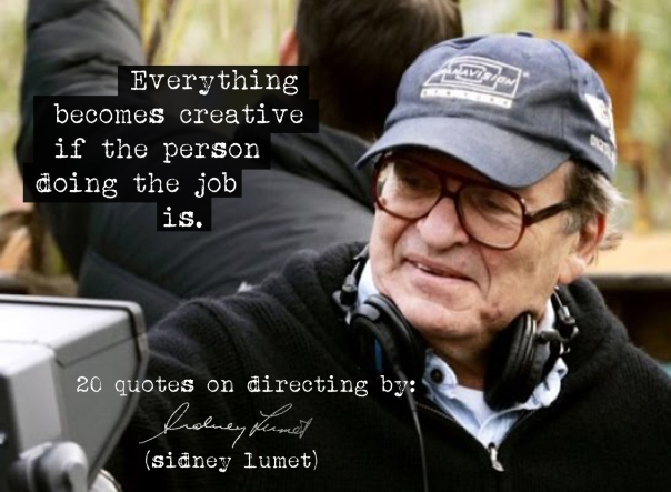 (Click the image) for 19 more Sidney Lumet's quotes on directing