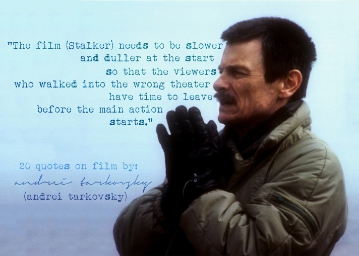 Click the image for 20Tarkovsky's quotes on Film