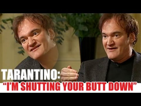 tarantino interview shutting your butt down
